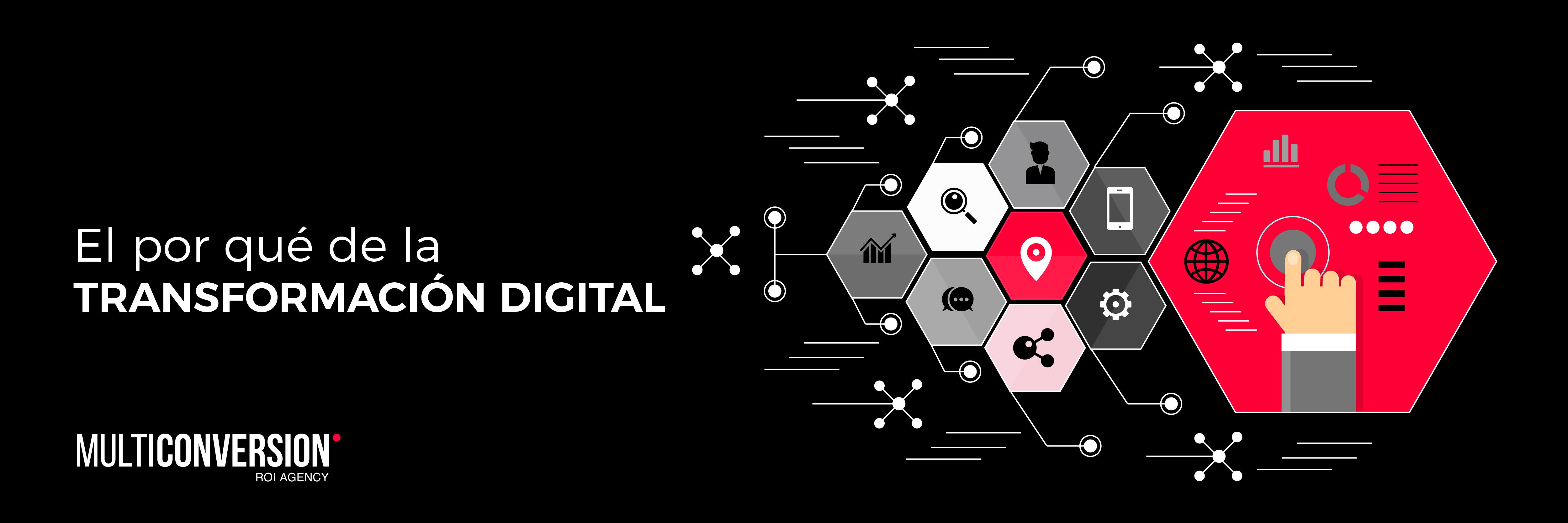 El por qué de la transformación digital